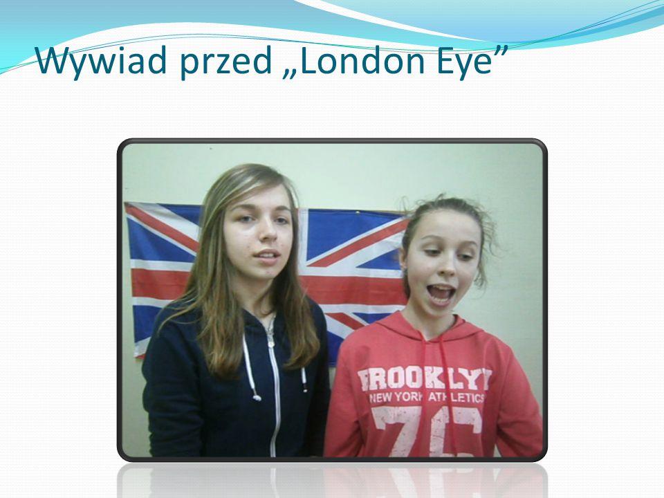 """Wywiad przed """"London Eye"""