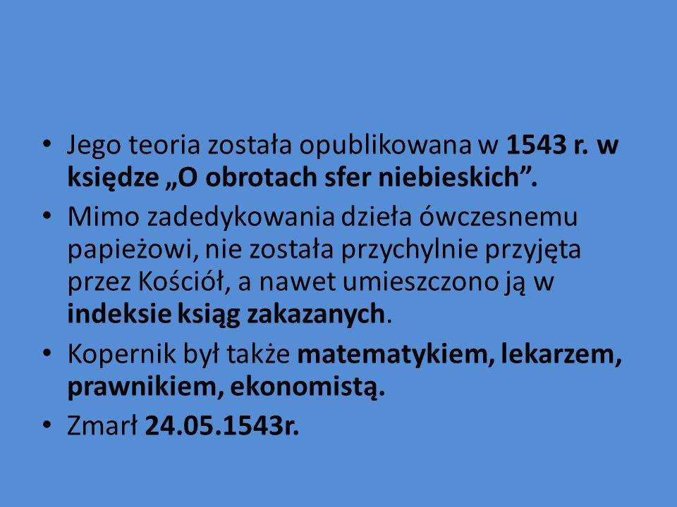 Quiz 1. Mikołaj Kopernik urodził się w/we: a. Fromborku b. Krakowie c. Toruniu