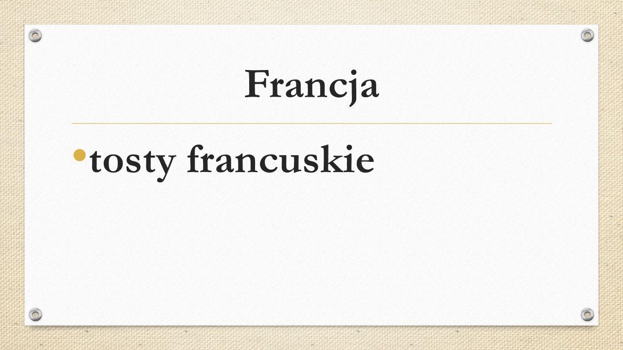 Francja tosty francuskie