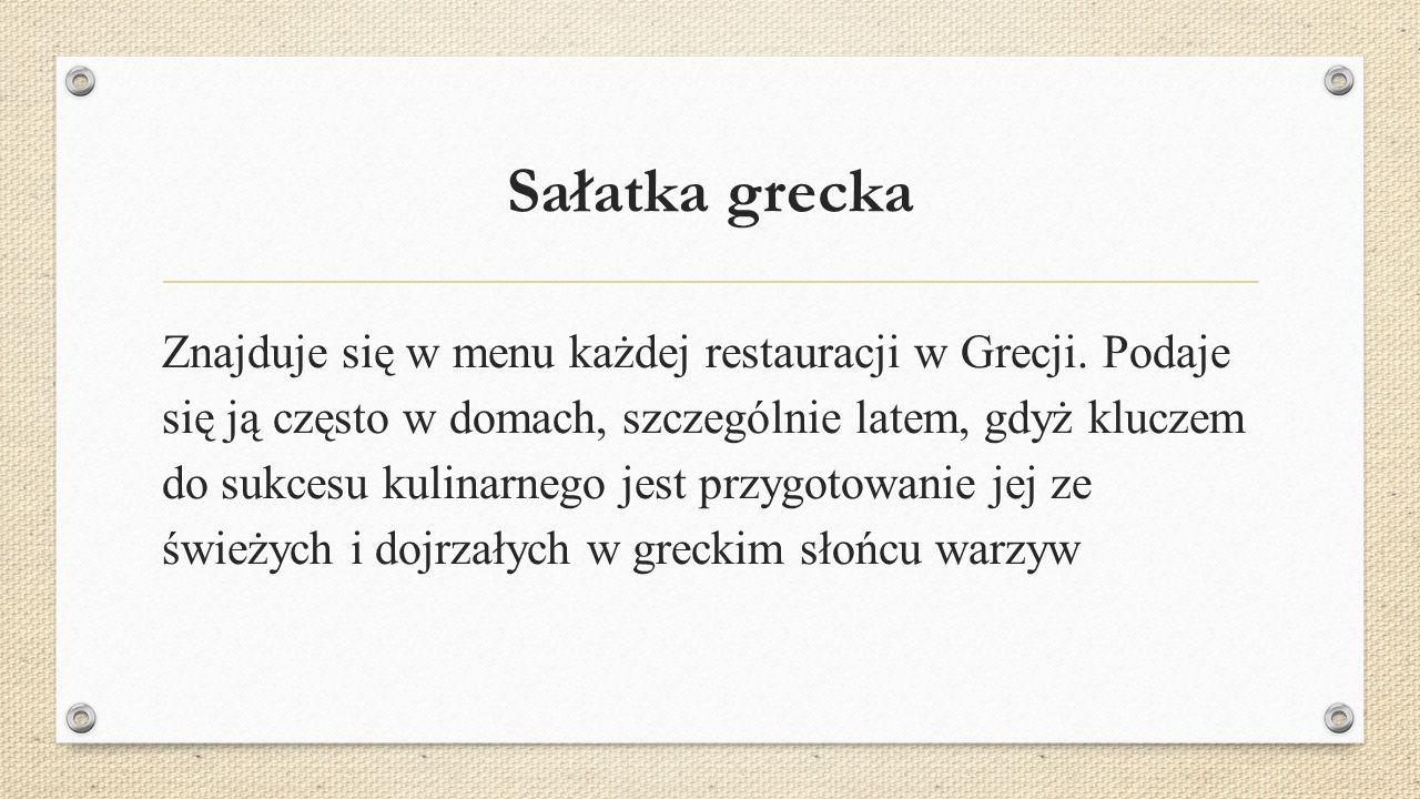 Sałatka grecka Znajduje się w menu każdej restauracji w Grecji.