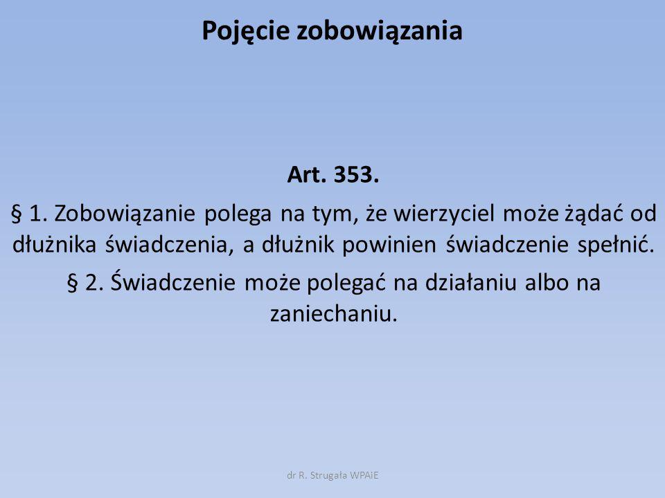 Pojęcie zobowiązania Art.353. § 1.