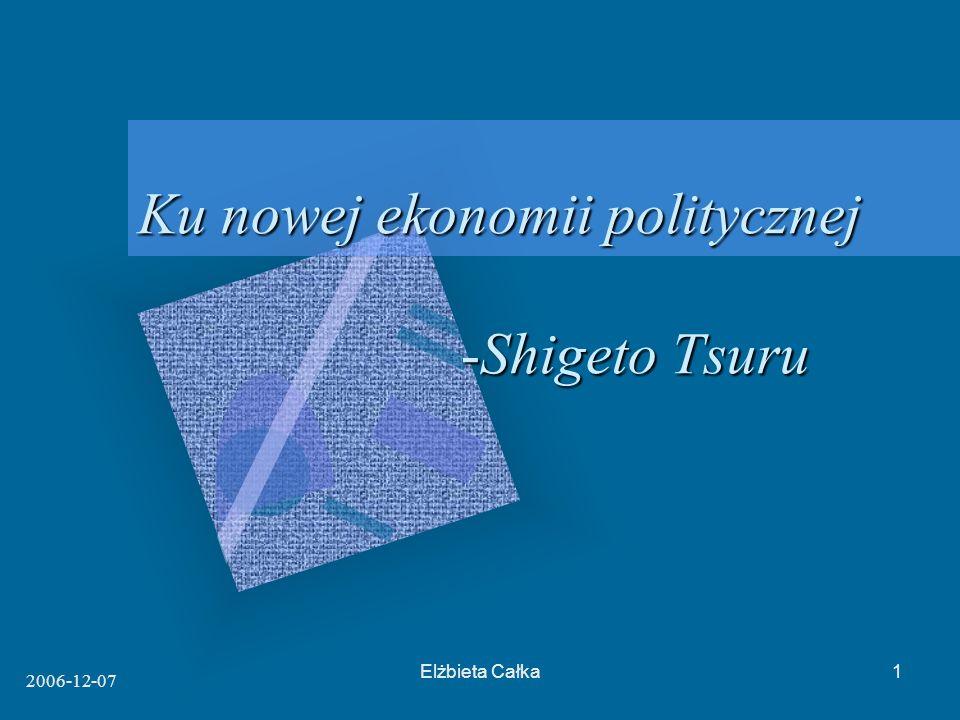 2006-12-07 Elżbieta Całka1 Ku nowej ekonomii politycznej -Shigeto Tsuru