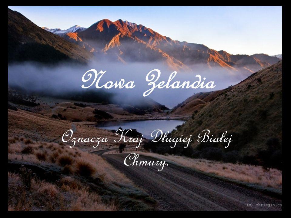 Nowa Zelandia Oznacza Kraj Długiej Białej Chmury.