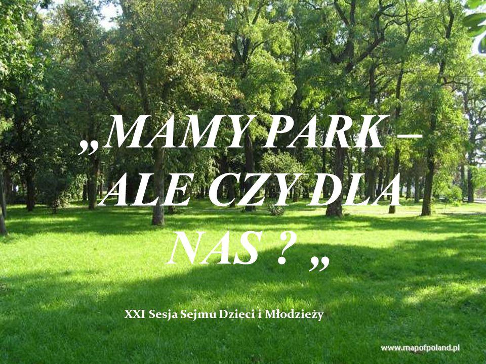 """""""MAMY PARK – ALE CZY DLA NAS """" XXI Sesja Sejmu Dzieci i Młodzieży"""