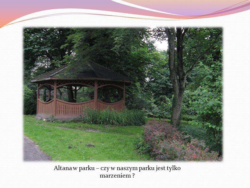 Altana w parku – czy w naszym parku jest tylko marzeniem