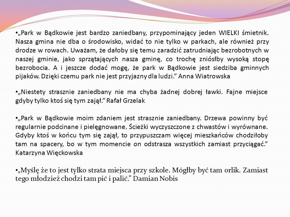 """""""Park w Bądkowie jest bardzo zaniedbany, przypominający jeden WIELKI śmietnik."""