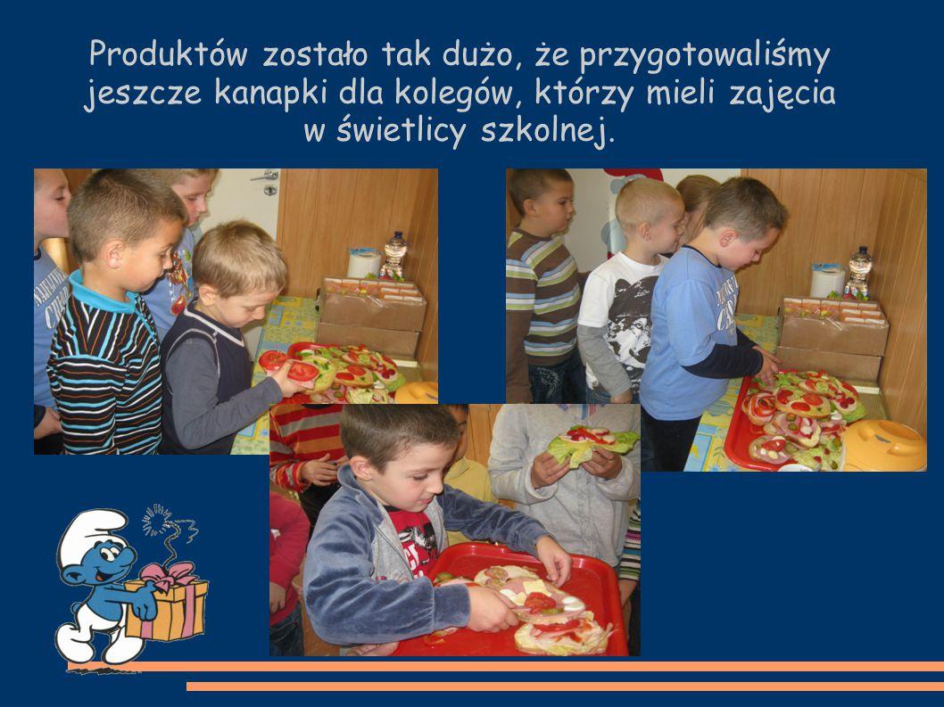 Produktów zostało tak dużo, że przygotowaliśmy jeszcze kanapki dla kolegów, którzy mieli zajęcia w świetlicy szkolnej.