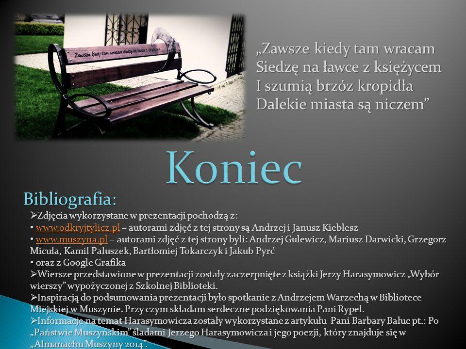Bibliografia:  Zdjęcia wykorzystane w prezentacji pochodzą z: www.odkryjtylicz.pl – autorami zdjęć z tej strony są Andrzej i Janusz Kieblesz www.odkr