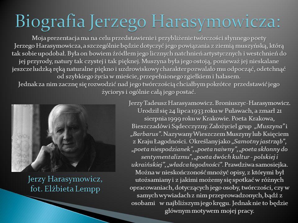 Jerzy Harasymowicz, fot. Elżbieta Lempp Moja prezentacja ma na celu przedstawienie i przybliżenie twórczości słynnego poety Jerzego Harasymowicza, a s