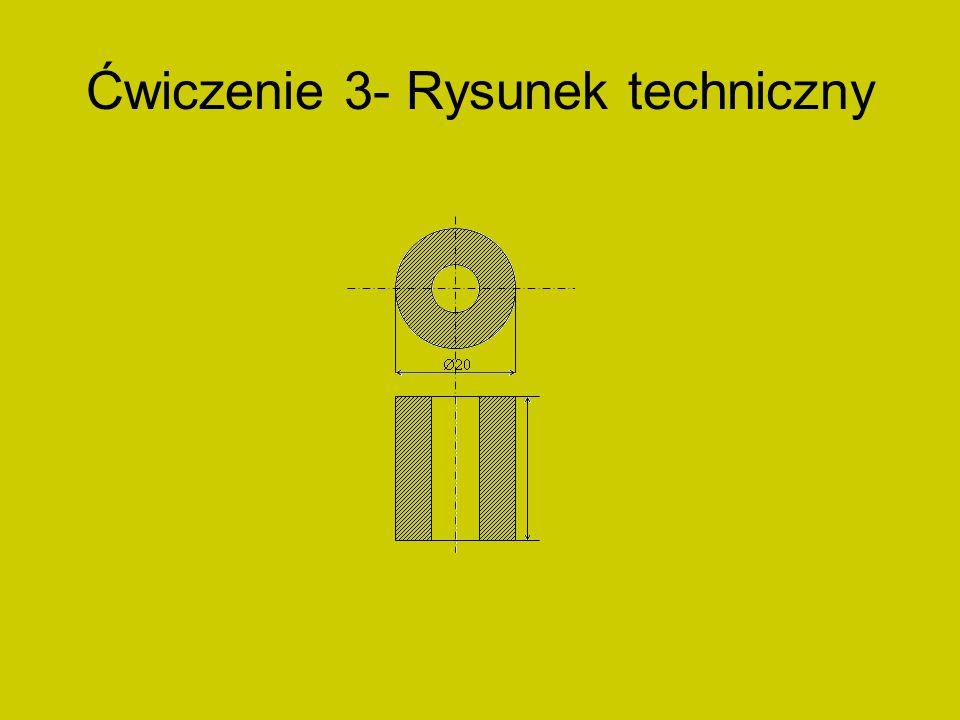 Ćwiczenie 3- Rysunek techniczny