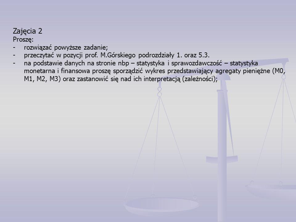 Zajęcia 2 Proszę: -rozwiązać powyższe zadanie; -przeczytać w pozycji prof.