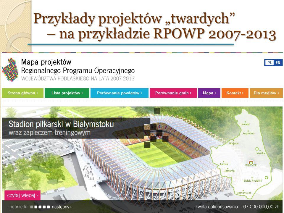 """Przykłady projektów """"twardych"""" – na przykładzie RPOWP 2007-2013"""