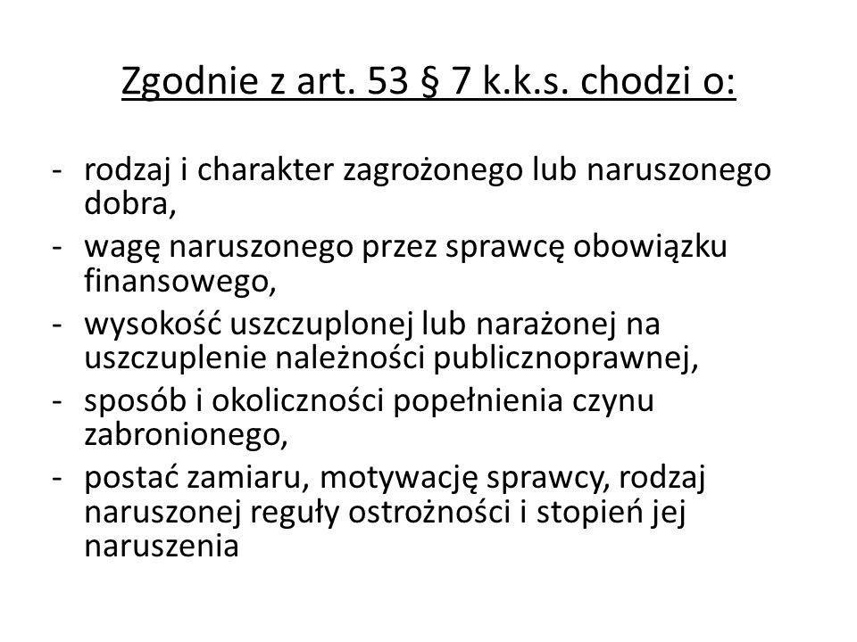 Zgodnie z art.53 § 7 k.k.s.