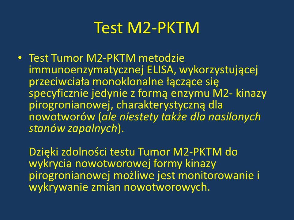 Test M2-PKTM Test Tumor M2-PKTM metodzie immunoenzymatycznej ELISA, wykorzystującej przeciwciała monoklonalne łączące się specyficznie jedynie z formą