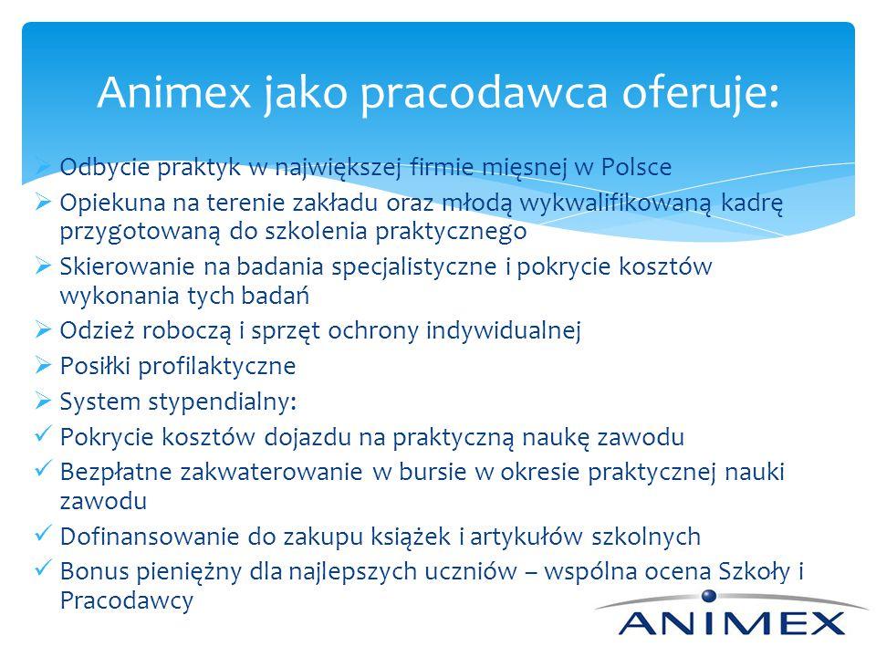  Odbycie praktyk w największej firmie mięsnej w Polsce  Opiekuna na terenie zakładu oraz młodą wykwalifikowaną kadrę przygotowaną do szkolenia prakt