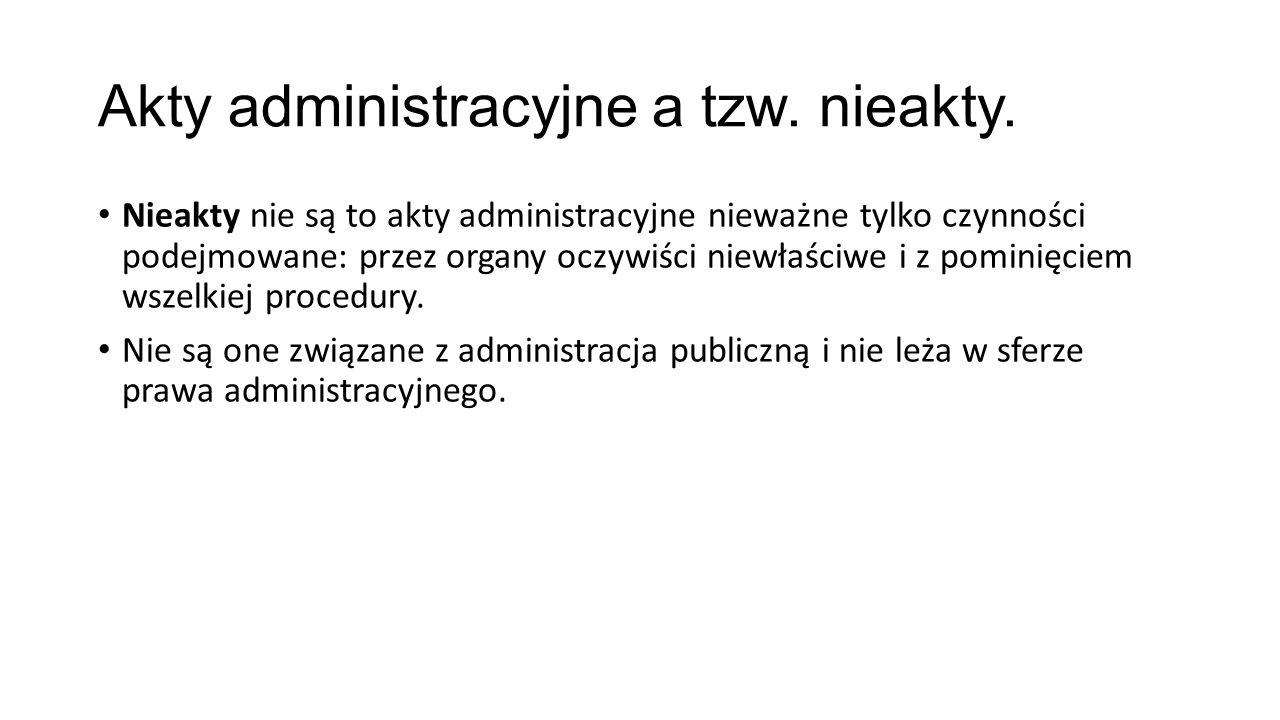 Akty administracyjne a tzw.nieakty.