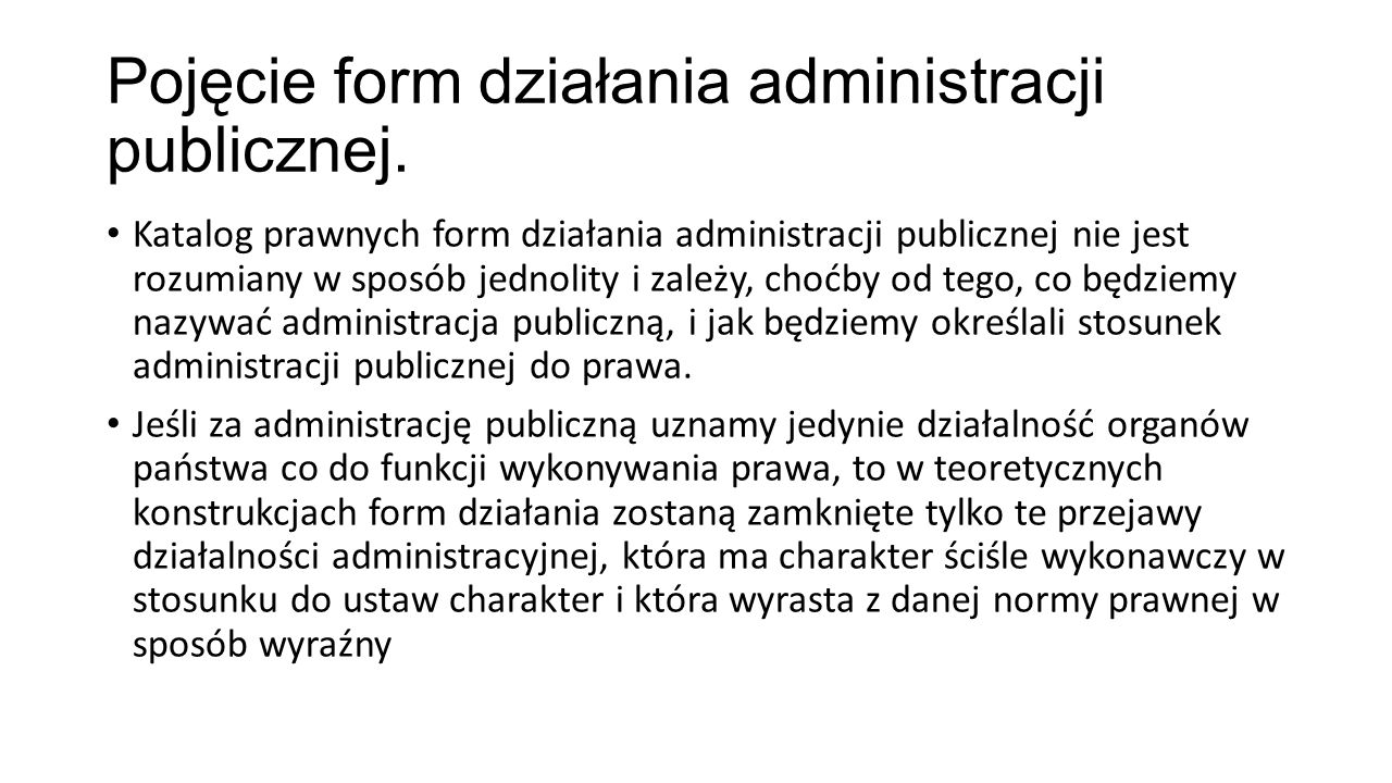 Pojęcie form działania administracji publicznej. Katalog prawnych form działania administracji publicznej nie jest rozumiany w sposób jednolity i zale
