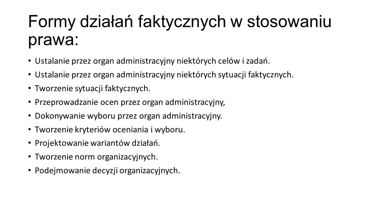 Formy działań faktycznych w stosowaniu prawa: Ustalanie przez organ administracyjny niektórych celów i zadań. Ustalanie przez organ administracyjny ni