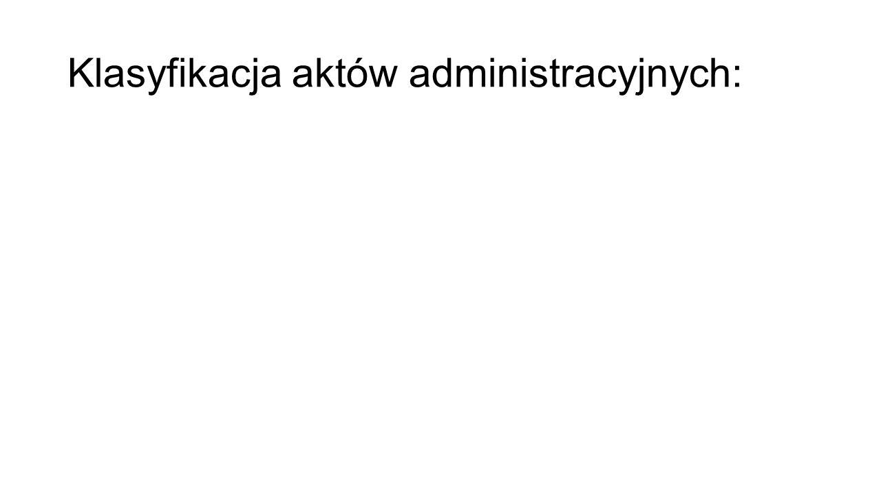 Klasyfikacja aktów administracyjnych: