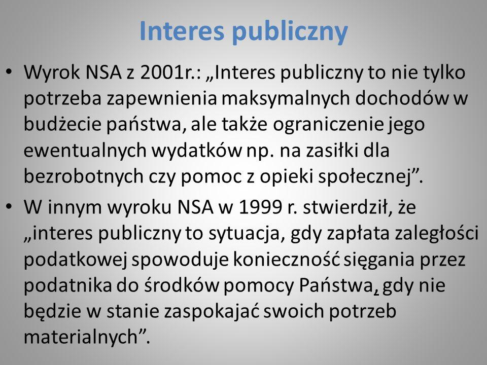 """Interes publiczny Wyrok NSA z 2001r.: """"Interes publiczny to nie tylko potrzeba zapewnienia maksymalnych dochodów w budżecie państwa, ale także ogranic"""