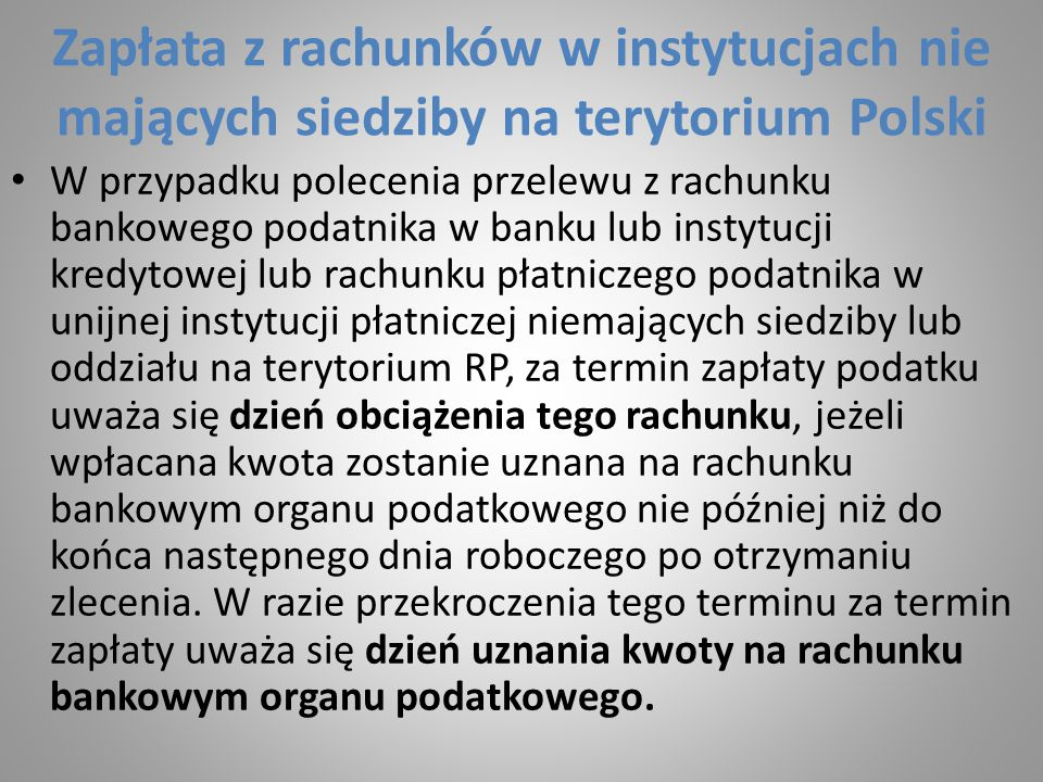 Zapłata z rachunków w instytucjach nie mających siedziby na terytorium Polski W przypadku polecenia przelewu z rachunku bankowego podatnika w banku lu