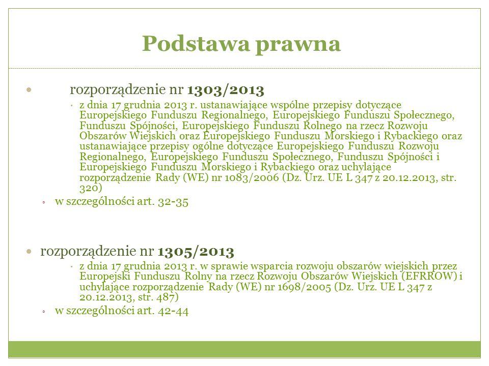 Podstawa prawna rozporządzenie nr 1303/2013  z dnia 17 grudnia 2013 r. ustanawiające wspólne przepisy dotyczące Europejskiego Funduszu Regionalnego,