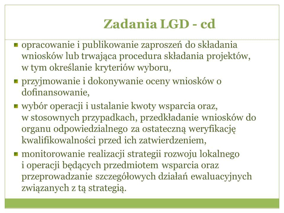 Zadania LGD - cd opracowanie i publikowanie zaproszeń do składania wniosków lub trwająca procedura składania projektów, w tym określanie kryteriów wyb