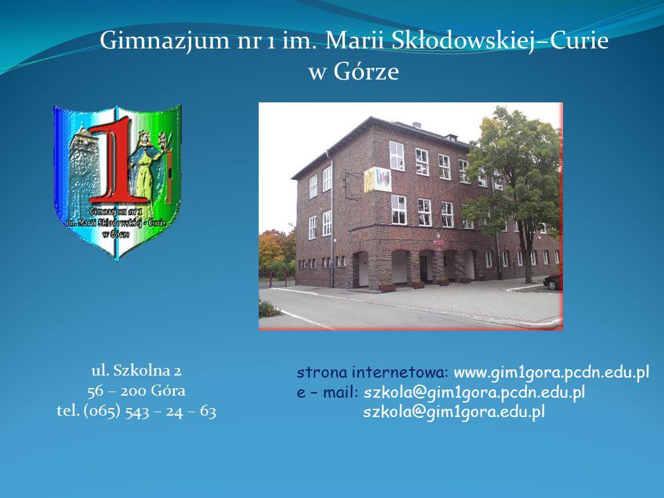 Gimnazjum nr 1 im.Marii Skłodowskiej–Curie w Górze ul.
