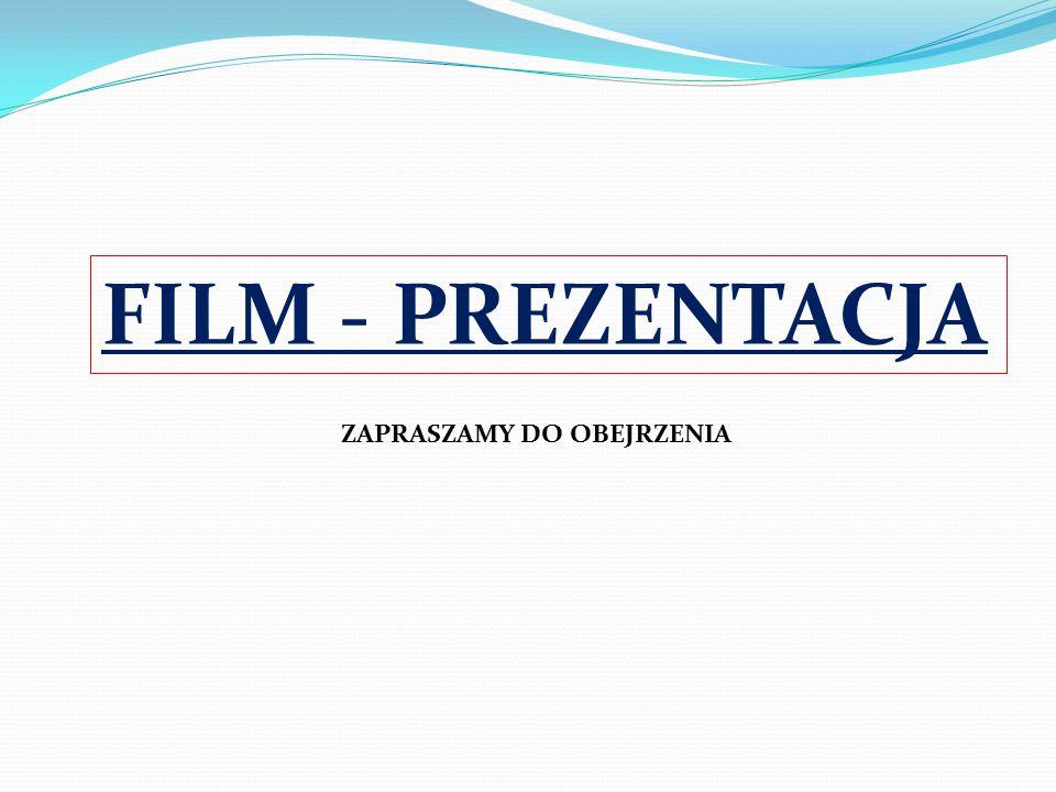 FILM - PREZENTACJA ZAPRASZAMY DO OBEJRZENIA