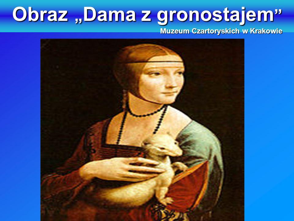 """Obraz """" Dama z gronostajem """" Muzeum Czartoryskich w Krakowie"""