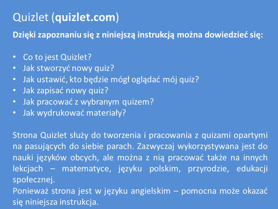 Quizlet (quizlet.com) Dzięki zapoznaniu się z niniejszą instrukcją można dowiedzieć się: Co to jest Quizlet.