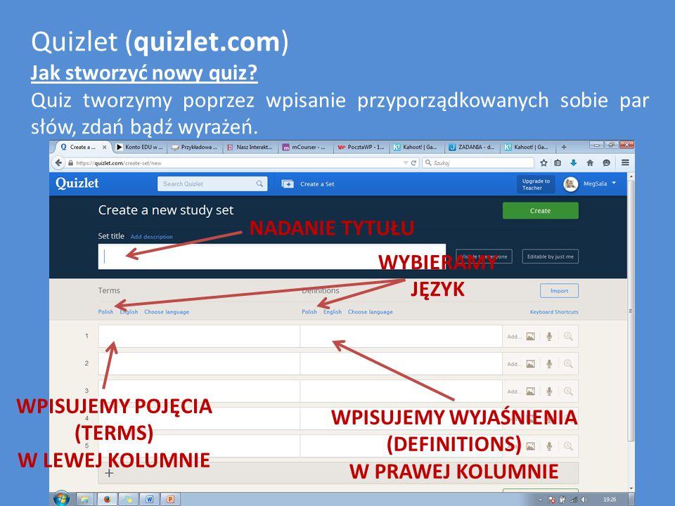 Quizlet (quizlet.com) Jak stworzyć nowy quiz.Możemy wpisywać wyrazy, zdania lub np.