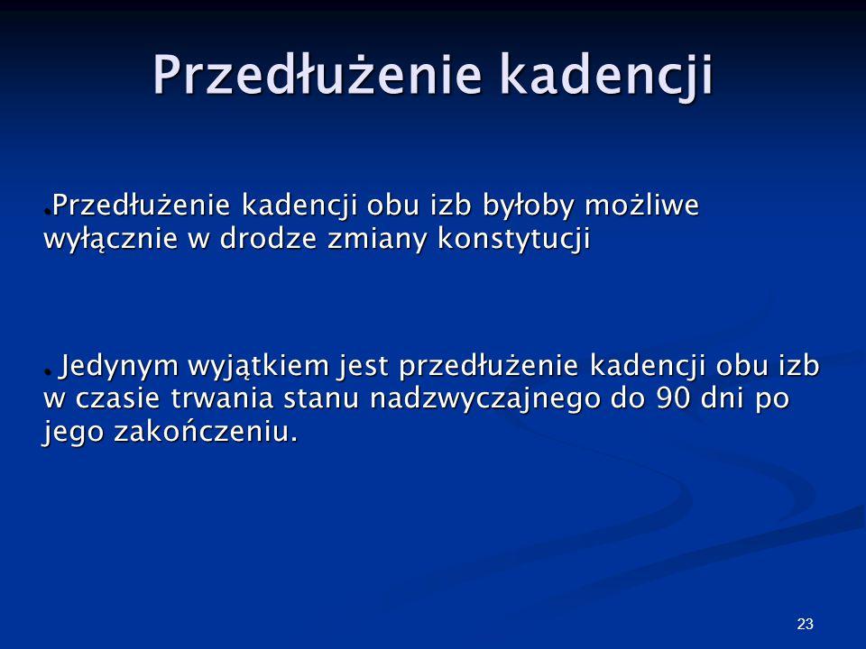 22 Skrócenie kadencji Sejmu ● na mocy własnej uchwały podjętej większością, co najmniej 2/3 głosów ustawowej liczby posłów, ● Przez Prezydenta RP: ● o
