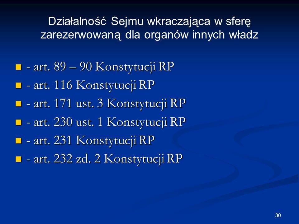 29 Funkcja kreacyjna Kompetencje kreacyjne polegają na powoływaniu przez Sejm innych organów państwowych. Kompetencje te możemy podzielić na: Kompeten