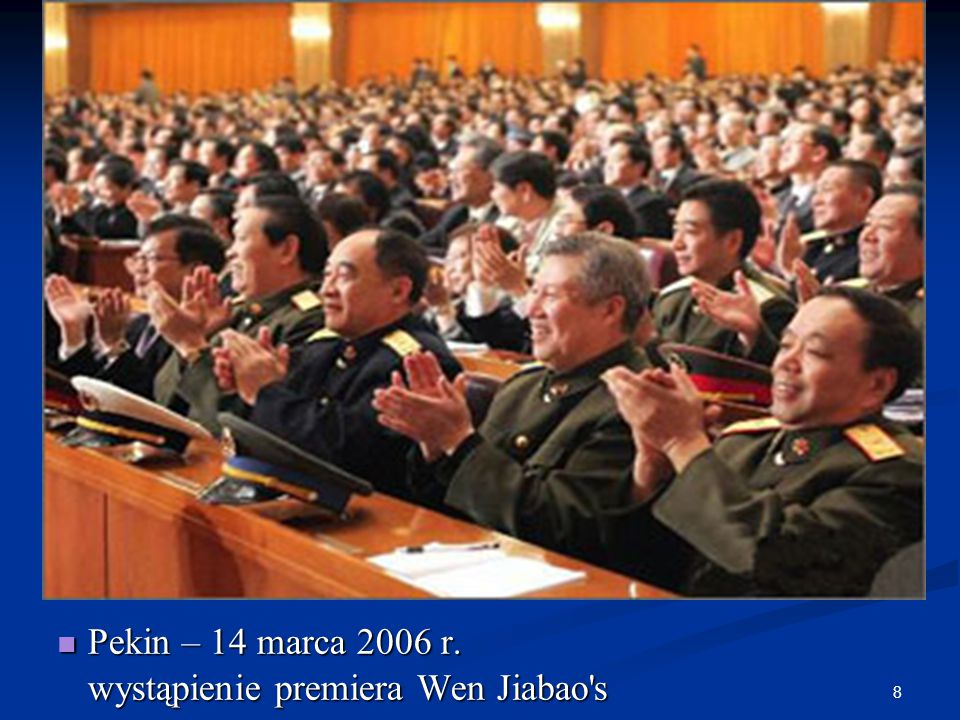 8 Pekin – 14 marca 2006 r. Pekin – 14 marca 2006 r. wystąpienie premiera Wen Jiabao s