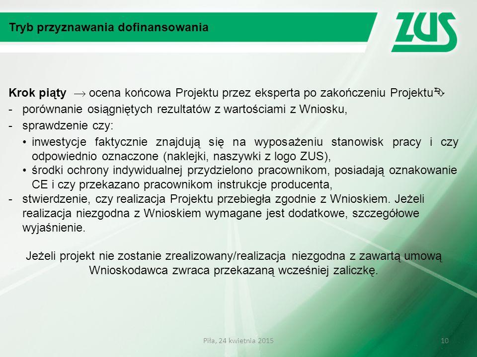 Tryb przyznawania dofinansowania Krok piąty  ocena końcowa Projektu przez eksperta po zakończeniu Projektu  - porównanie osiągniętych rezultatów z w