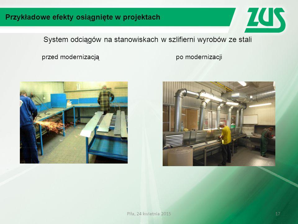 System odciągów na stanowiskach w szlifierni wyrobów ze stali przed modernizacją po modernizacji Przykładowe efekty osiągnięte w projektach 17Piła, 24 kwietnia 2015