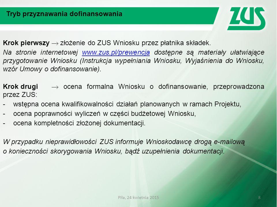 Krok pierwszy  złożenie do ZUS Wniosku przez płatnika składek. Na stronie internetowej www.zus.pl/prewencja dostępne są materiały ułatwiające przygot