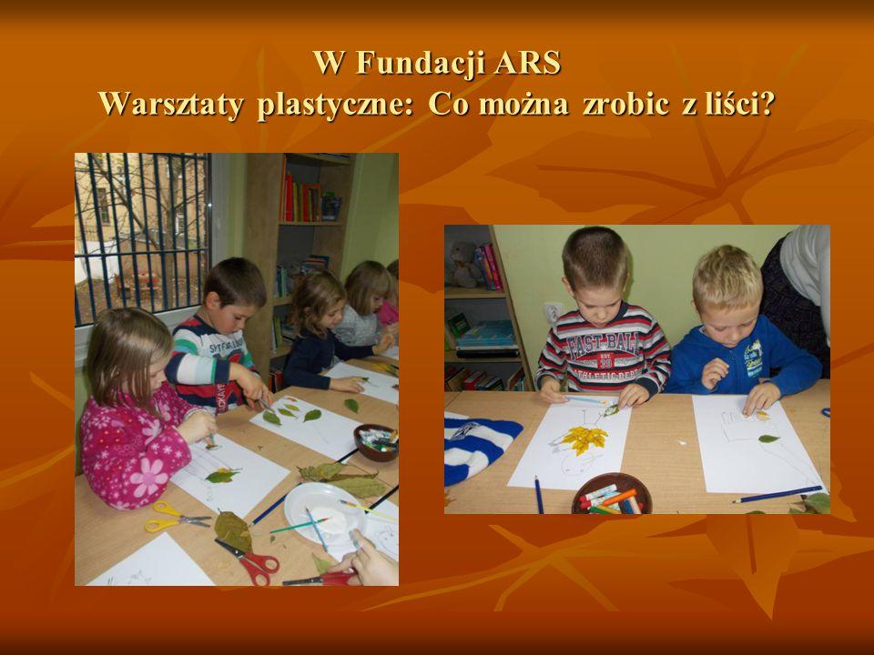W Fundacji ARS Warsztaty plastyczne: Co można zrobic z liści?