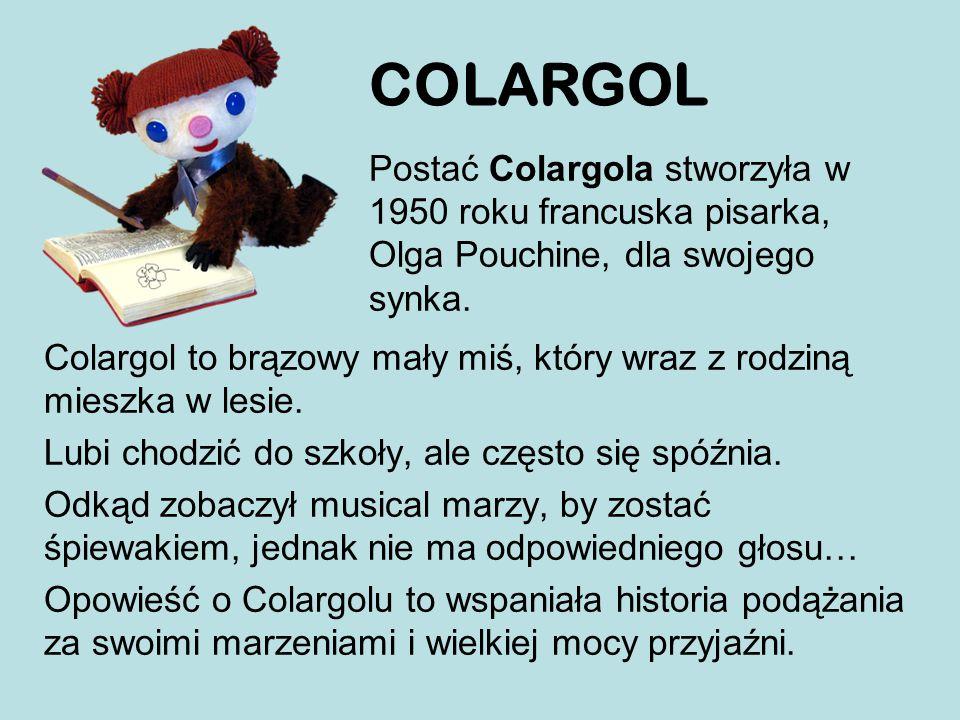 Colargol to brązowy mały miś, który wraz z rodziną mieszka w lesie.