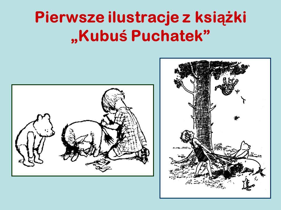 """Pierwsze ilustracje z ksi ąż ki """"Kubu ś Puchatek"""