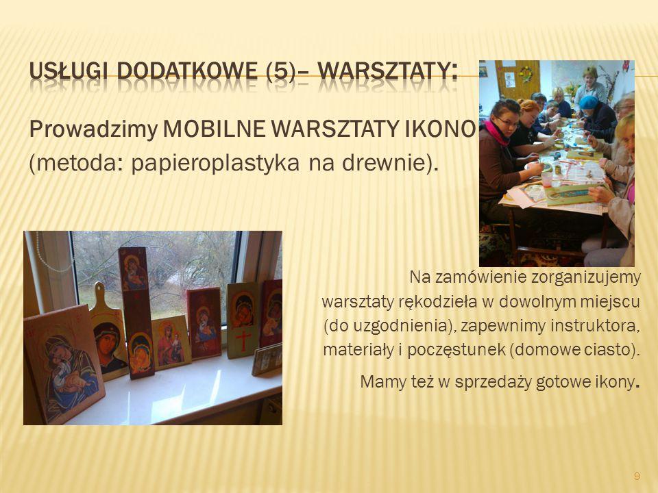 Prowadzimy MOBILNE WARSZTATY IKONOPISANIA (metoda: papieroplastyka na drewnie).