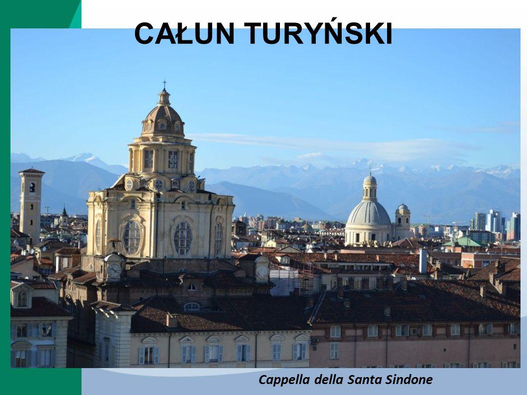 CAŁUN TURYŃSKI Cappella della Santa Sindone