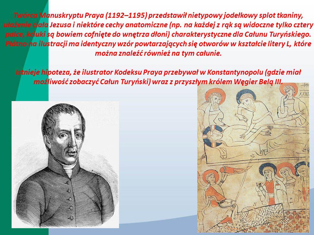 Twórca Manuskryptu Praya (1192–1195) przedstawił nietypowy jodełkowy splot tkaniny, ułożenie ciała Jezusa i niektóre cechy anatomiczne (np. na każdej