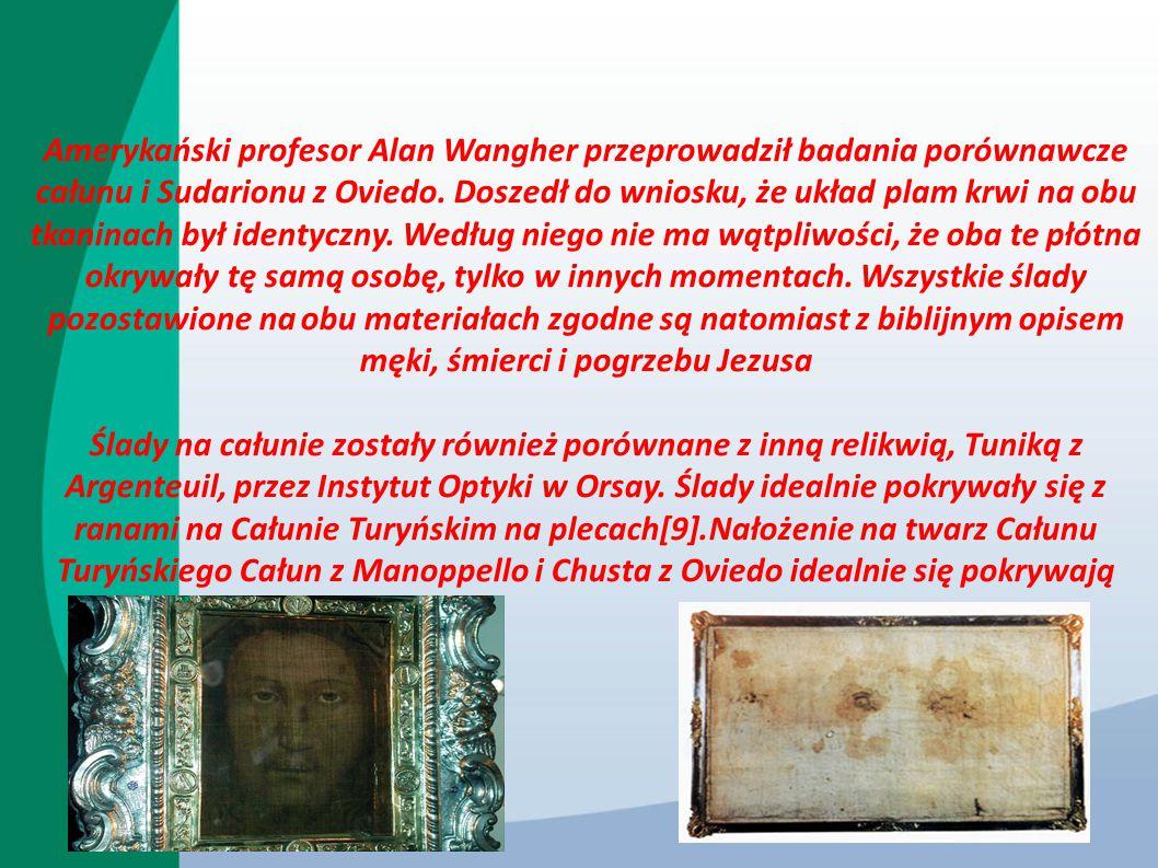Amerykański profesor Alan Wangher przeprowadził badania porównawcze całunu i Sudarionu z Oviedo. Doszedł do wniosku, że układ plam krwi na obu tkanina