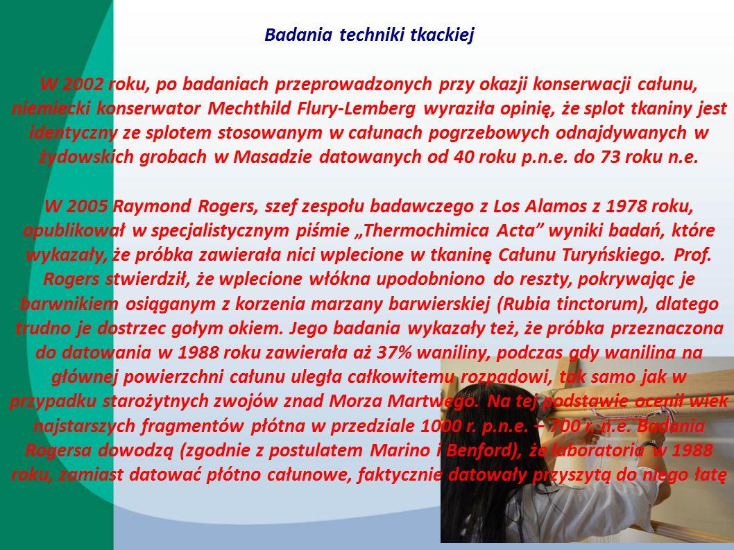 Badania techniki tkackiej W 2002 roku, po badaniach przeprowadzonych przy okazji konserwacji całunu, niemiecki konserwator Mechthild Flury-Lemberg wyr