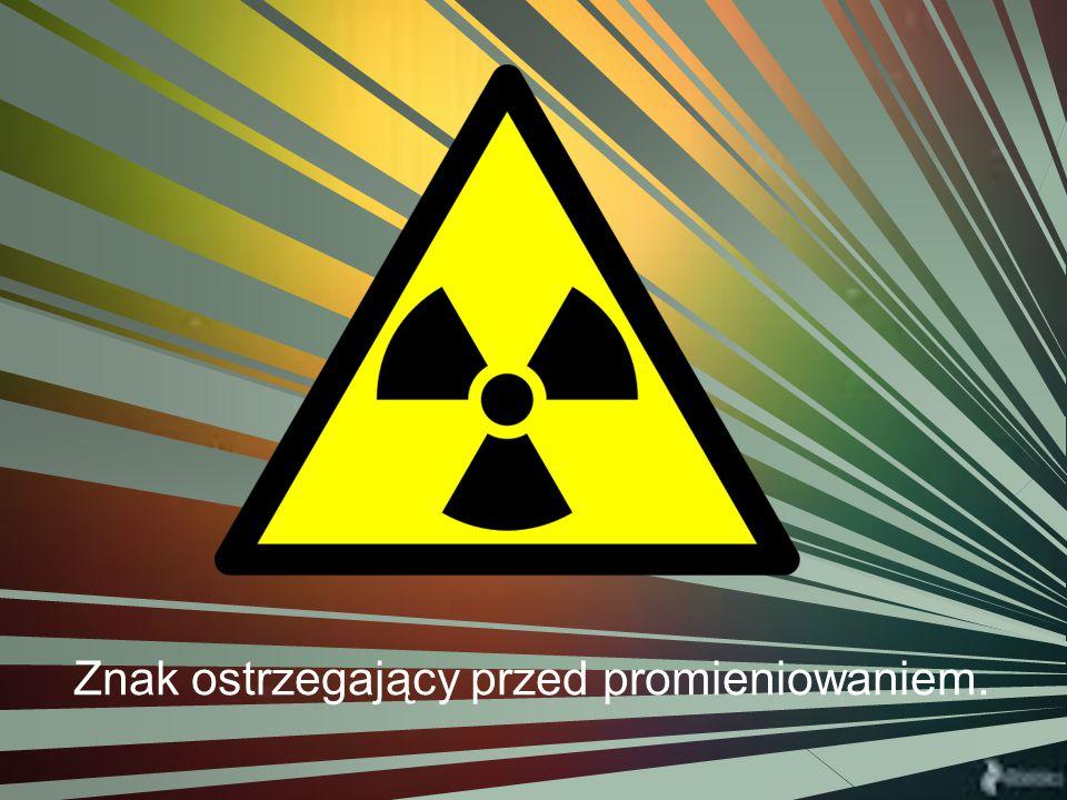 - Elektrownie jądrowe, które dają czystą energię jeżeli odpady zostaną zabezpieczone.