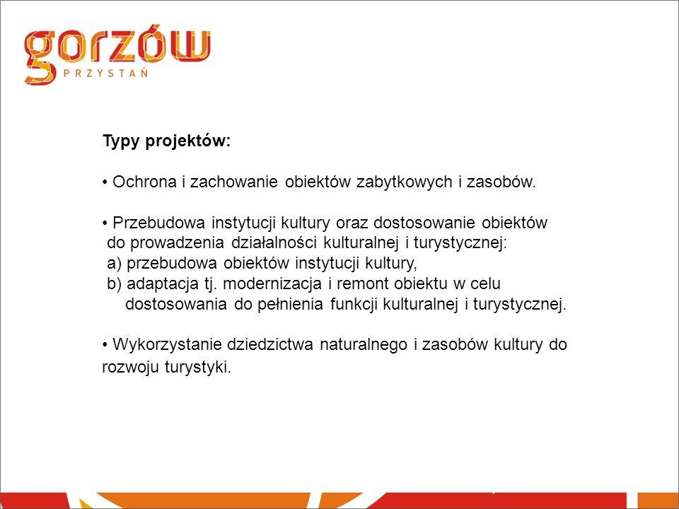 Typy projektów: Ochrona i zachowanie obiektów zabytkowych i zasobów.