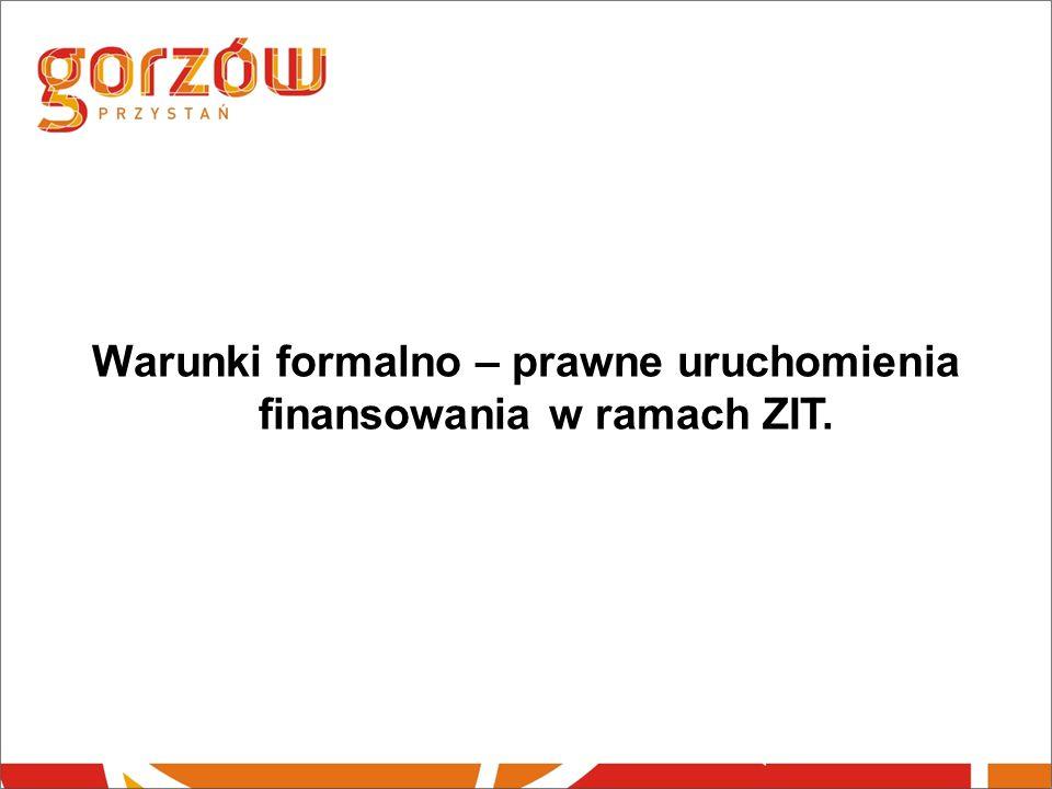 Warunki formalno – prawne uruchomienia finansowania w ramach ZIT.