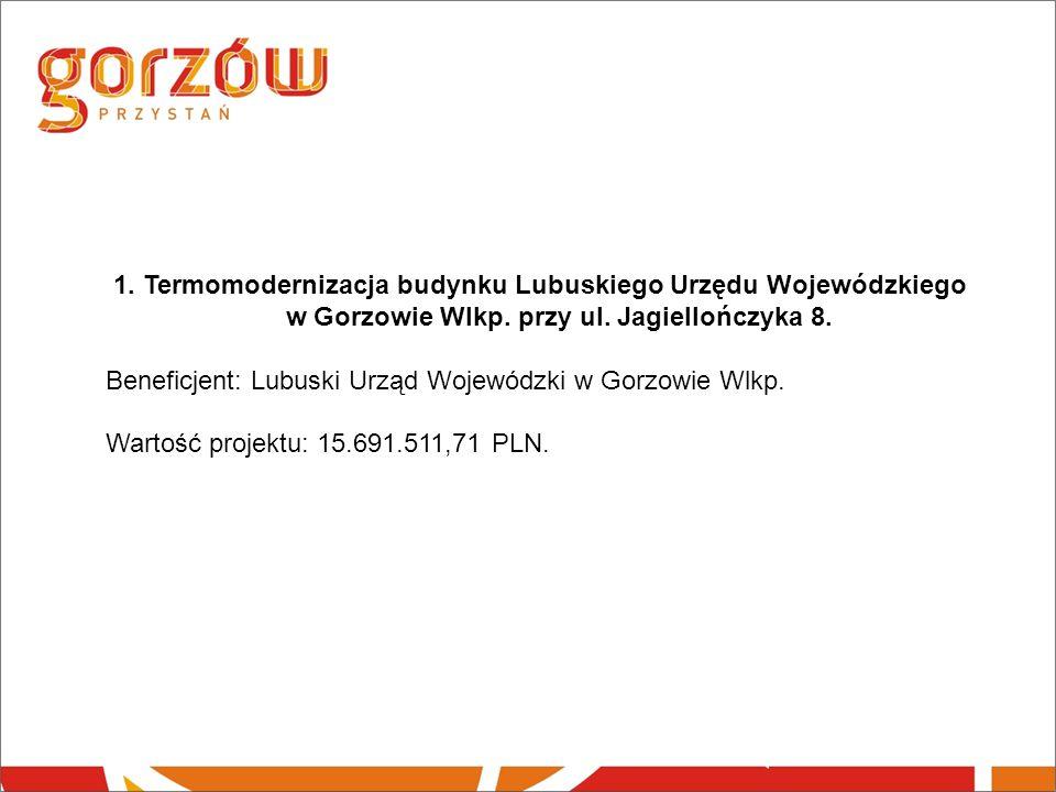 1. Termomodernizacja budynku Lubuskiego Urzędu Wojewódzkiego w Gorzowie Wlkp.